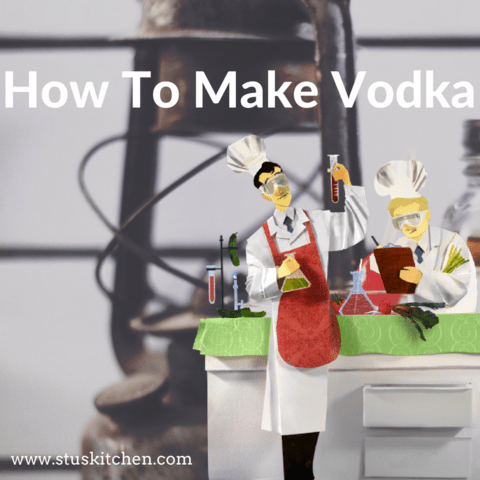 How to Make Vodka - Making Vodka at Home Can Be Easy - Here's How